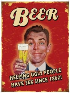 Beer - Helping Ugly People... large Steel Sign 400mm x 300mm (og)
